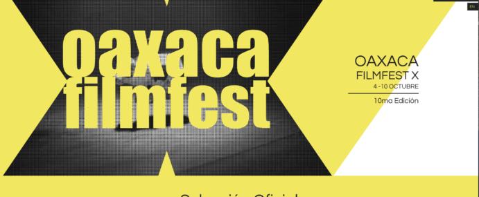 Selecció oficial Oaxaca Film festival 10th Edition